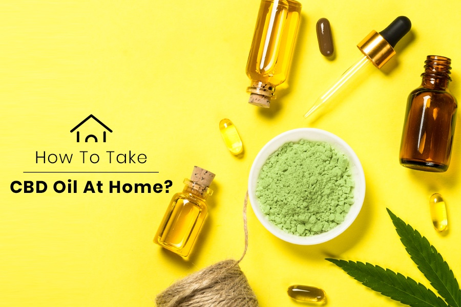 How To Take CBD Oil at Home?
