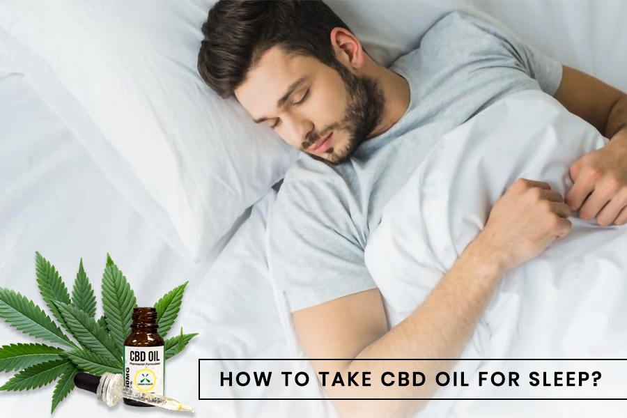 How To Take CBD Oil For Sleep?